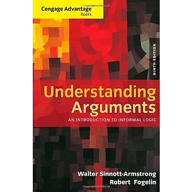 Cengage Advantage Books: Understanding Arguments: An Introduction to Informal Logic, New Book (9781285197364)