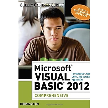 Microsoft Visual Basic 2012 for Windows, Web, Office, and Database Applications: Comprehensive (9781285197975), New Book