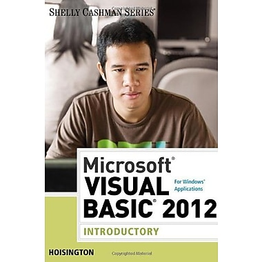 Microsoft Visual Basic 2012 for Windows Applications: Introductory (Shelly Cashman) (9781285197999)