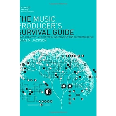 The Music Producer's Survival Guide: Chaos, Creativity and Career in Independent and Electronic Music, Used Book (9781285198927)