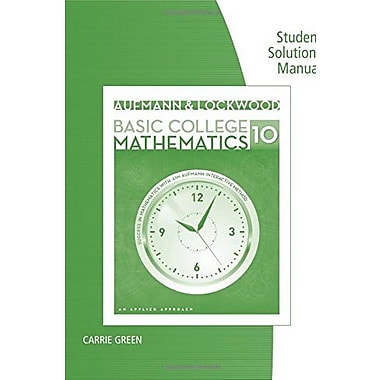 Student Solutions Manual for Aufmann/Lockwood's Basic College Math: An Applied Approach, 10th, Used Book (9781285420172)
