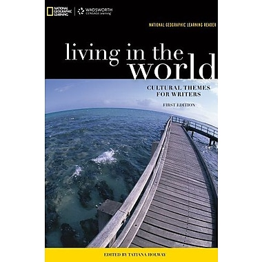 National Geographic Learning Reader: Living in the World: Cultural Themes for Writers (Book Only), New Book (9781285422848)