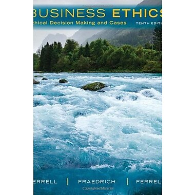Business Ethics: Ethical Decision Making & Cases, Used Book (9781285423715)