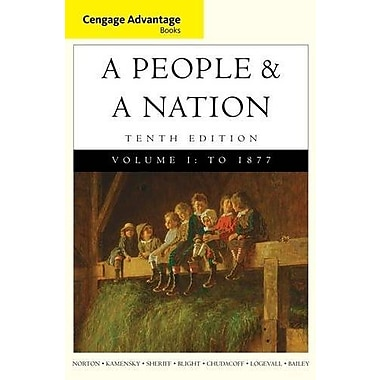 Cengage Advantage Books: A People and a Nation: A History of the United States, Volume I to 1877, Used Book (9781285425887)