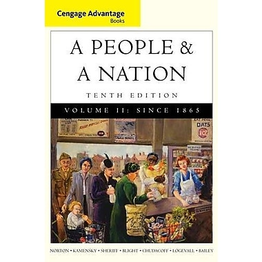 Cengage Advantage Books: A People and a Nation: A History of the United States, Volume II: Since 1865, Used Book (9781285425894)