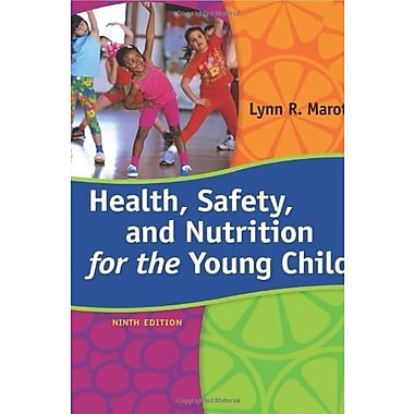 Health, Safety, and Nutrition for the Young Child, New Book (9781285427331)