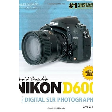 David Busch's Nikon D600 Guide to Digital SLR Photography, Used Book (9781285428338)