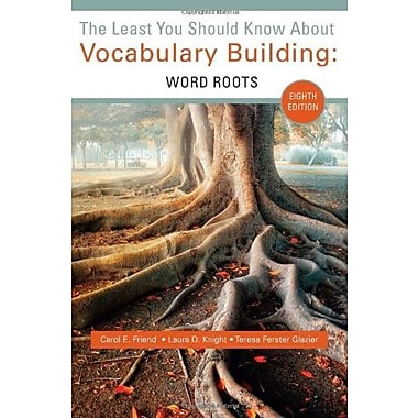 The Least You Should Know about Vocabulary Building: Word Roots, New Book (9781285430454)