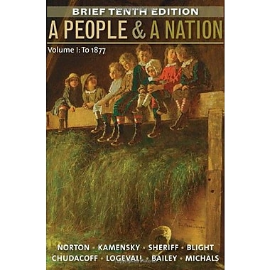 A People and a Nation, Volume I: To 1877, Brief Edition, New Book (9781285430850)