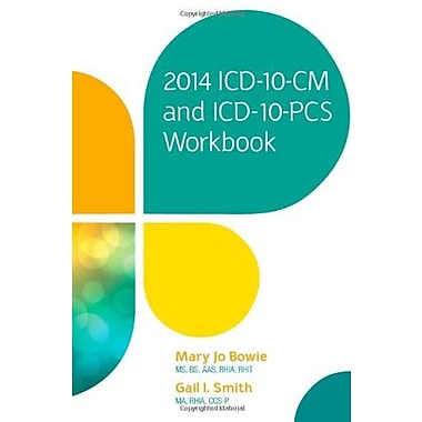 2014 ICD-10-CM and ICD-10-PCS Workbook, New Book (9781285433721)
