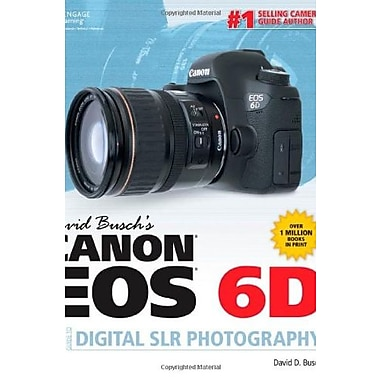 David Busch's Canon EOS 6D Guide to Digital SLR Photography, Used Book (9781285434629)