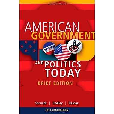 Cengage Advantage Books: American Government and Politics Today, Brief Edition, 2014-2015 (9781285436388)