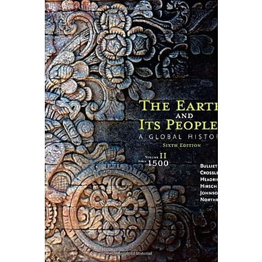 The Earth and Its Peoples: A Global History, Volume II: Since 1500, Used Book (9781285436968)