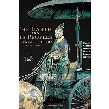 The Earth and Its Peoples: A Global History, Volume A: To 1200, New Book (9781285436999)