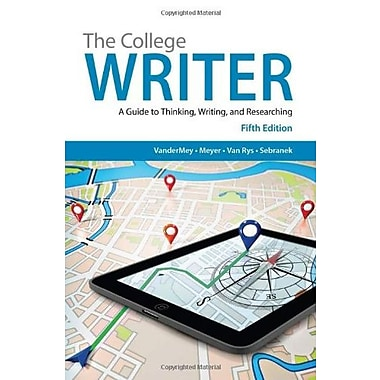 The College Writer: A Guide to Thinking, Writing and Researching, Used Book (9781285437958)