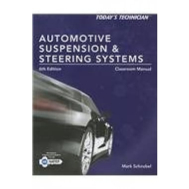 Automotive Suspension & Steering Systems: Classroom Manual (Today's Technician), New Book (9781285438122)