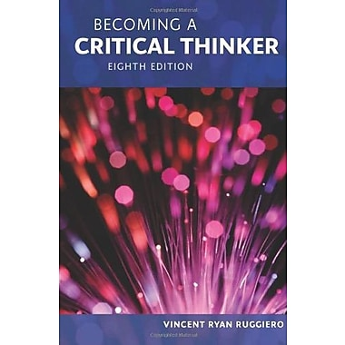 Becoming a Critical Thinker, New Book (9781285438597)