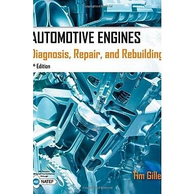 Automotive Engines: Diagnosis, Repair, Rebuilding, New Book (9781285441740)