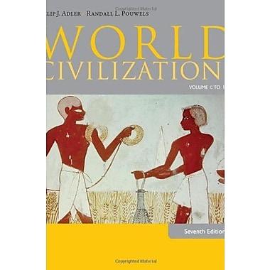 World Civilizations: Volume I: To 1700, New Book (9781285442792)