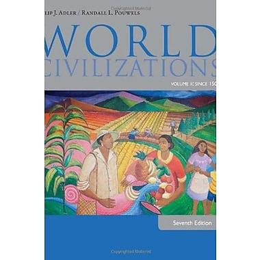 World Civilizations: Volume II: Since 1500, Used Book (9781285442822)