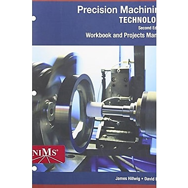 Workbook and Projects Manual for Hoffman/Hopewell/Janes' Precision Machining Technology, 2nd, New Book (9781285444550)