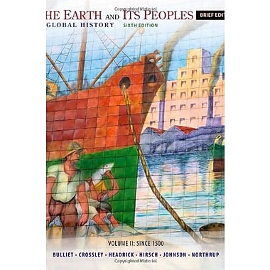 The Earth and Its Peoples, Brief Volume II: Since 1500: A Global History, New Book (9781285445533)