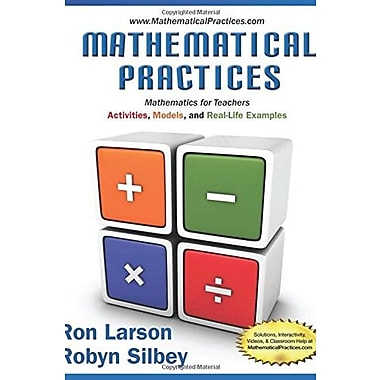 Mathematical Practices, Mathematics for Teachers: Activities Models and Real-Life Examples, Used Book (9781285447100)