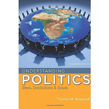 Understanding Politics: Ideas, Institutions and Issues, Used Book (9781285452357)