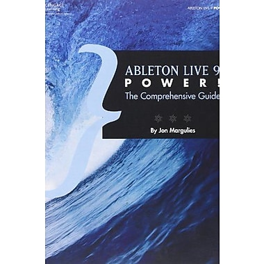 Ableton Live 9 Power!: The Comprehensive Guide, New Book (9781285455402)