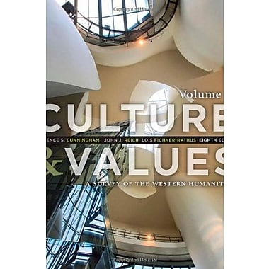 Culture and Values: A Survey of the Western Humanities, Volume 2, Used Book (9781285458199)