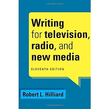 Writing for Television, Radio, and New Media (Cengage Series in Broadcast and Production) (9781285465074)
