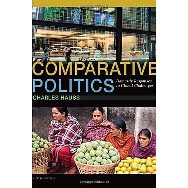 Comparative Politics: Domestic Responses to Global Challenges (9781285465500)