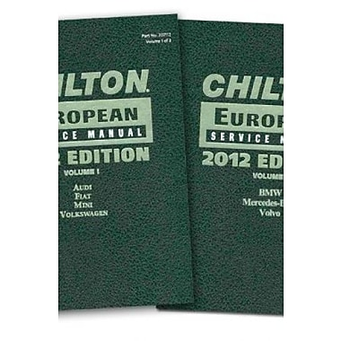 Chilton European Service Manual: 2012 Edition, Volume 1 and 2 (Chilton's European Service Manual) (9781285471129)