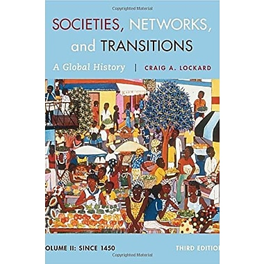 Societies, Networks and Transitions Volume II: Since 1450: A Global History, Used Book (9781285733852)
