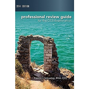 Professional Review Guide for CCS Exam, 2014 Edition (Book Only), New Book (9781285735528)