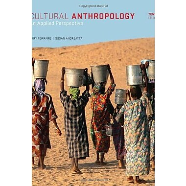 Cultural Anthropology: An Applied Perspective, New Book (9781285738499)