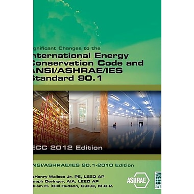 Significant Changes to the IECC 2012 and ASHRAE 90.1 2010 (International Code Council Series), New Book (9781285745510)