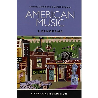 American Music: A Panorama, Concise (Book Only), New Book (9781285758749)