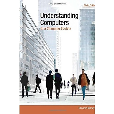 Understanding Computers in a Changing Society, Used Book (9781285767710)