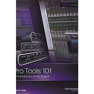 Pro Tools 101: An Introduction to Pro Tools 11 (with DVD) (Avid Learning), New Book (9781285774848)