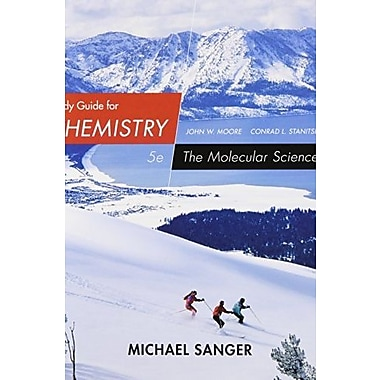 Study Guide for Moore/Stanitski's Chemistry: The Molecular Science, 5th (9781285778662)