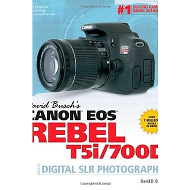 David Busch's Canon EOS Rebel T5i/700D Guide to Digital SLR Photography (9781285781136), New Book