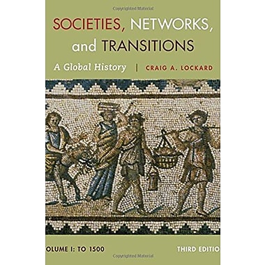 Societies, Networks, and Transitions, Volume I: To 1500: A Global History (9781285783086)