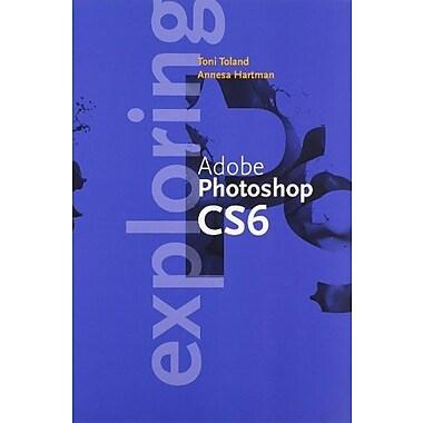 Exploring Adobe Photoshop CC Update, New Book (9781285843735)