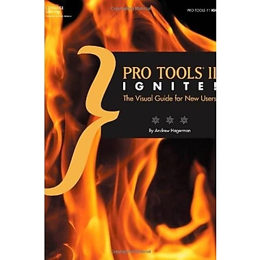 Pro Tools 11 Ignite!: The Visual Guide for New Users, New Book (9781285848211)