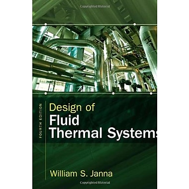 Design of Fluid Thermal Systems, New Book (9781285859651)