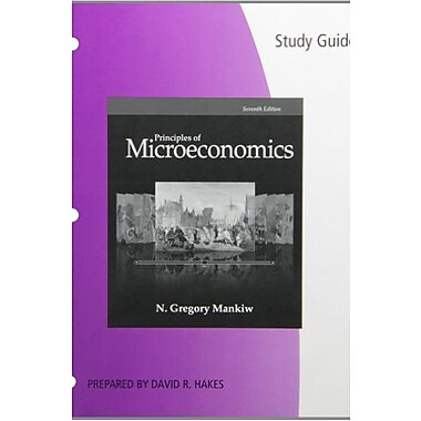 Study Guide for Mankiw's Principles of Microeconomics, 7th, Used Book (9781285864242)