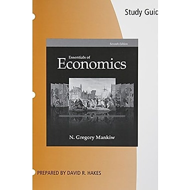 Study Guide for Mankiw's Essentials of Economics, 7th, New Book (9781285864280)