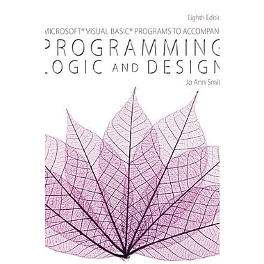 Microsoft Visual Basic Programs to Accompany Programming Logic and Design, Used Book (9781285867397)