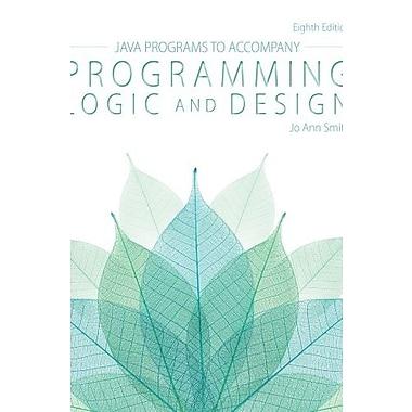 Java(TM) Programs for Programming Logic and Design, New Book (9781285867403)
